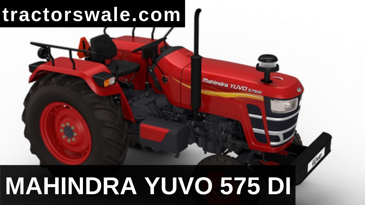 Mahindra Yuvo 575 DI Tractor Price Specifications