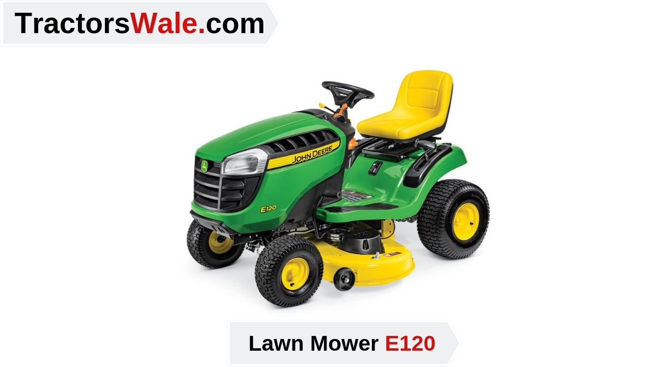 Lawn Mower Tractor E120 Price Specification   John Deere Tractor