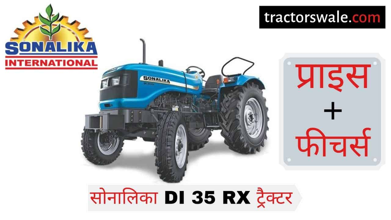 Sonalika DI 35 RX tractor price specifications Overview Mileage Engine HP CC