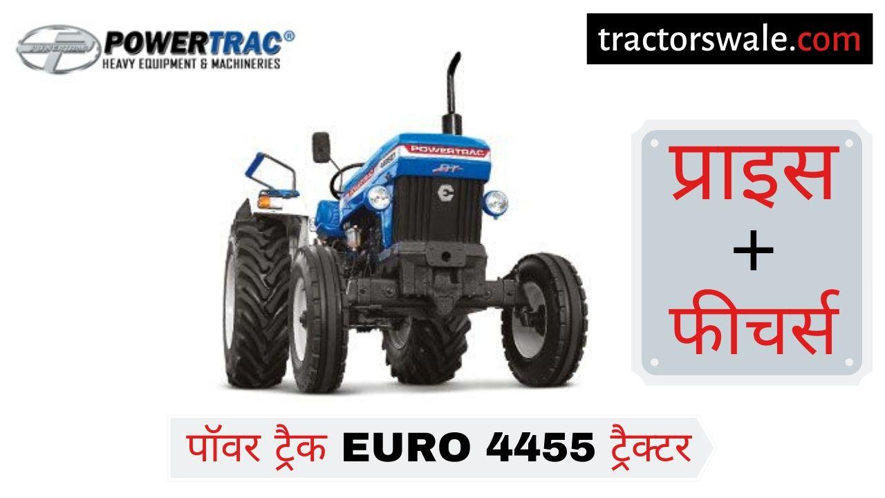 PowerTrac Euro 4455 tractor Price Mileage Specs [New 2019]