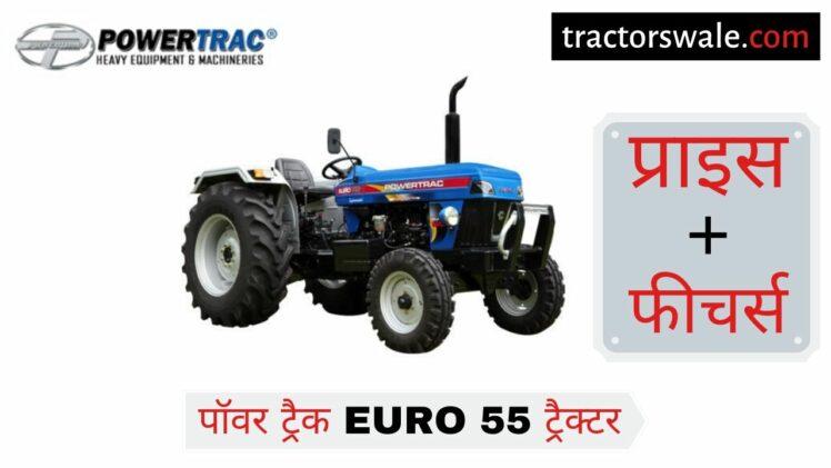 PowerTrac Euro 55 Tractor Price Specifications Mileage   PowerTrac Tractor