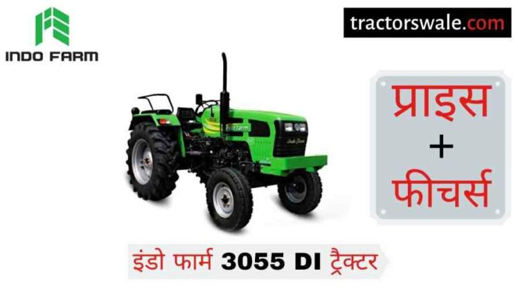 Indo Farm 3055 DI Tractor Price Specifications Review [2020]