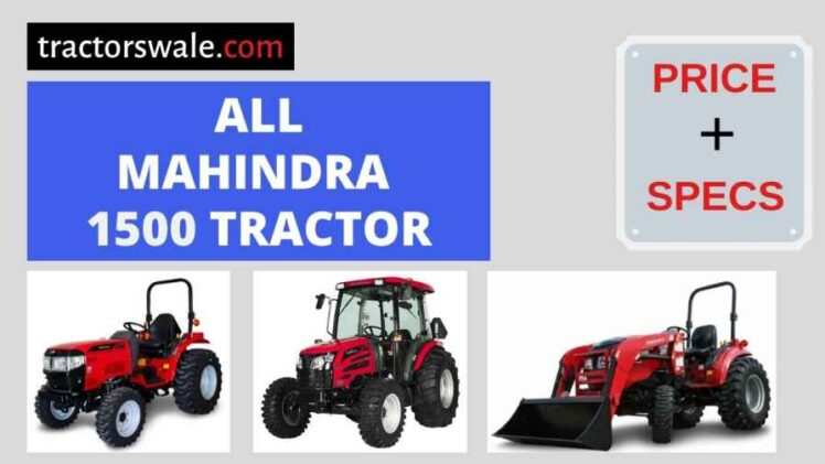 All Mahindra 1500 Tractors Price in USA, Specs 【Offers 2020】