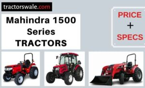 Mahindra 1500 Series Tractors Price, Specs, 【Offers 2020】