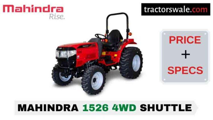 Mahindra 1526 4WD SHUTTLE Tractor Price, Specs, Mileage | 2020