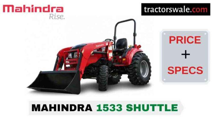 Mahindra 1533 SHUTTLE Tractor Price, Specs, Mileage | 2020
