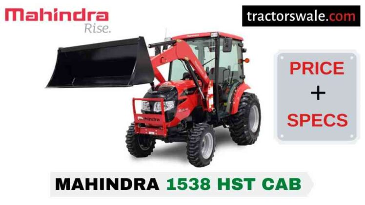 Mahindra 1538 HST CAB Tractor Price, Specs, Mileage | 2020