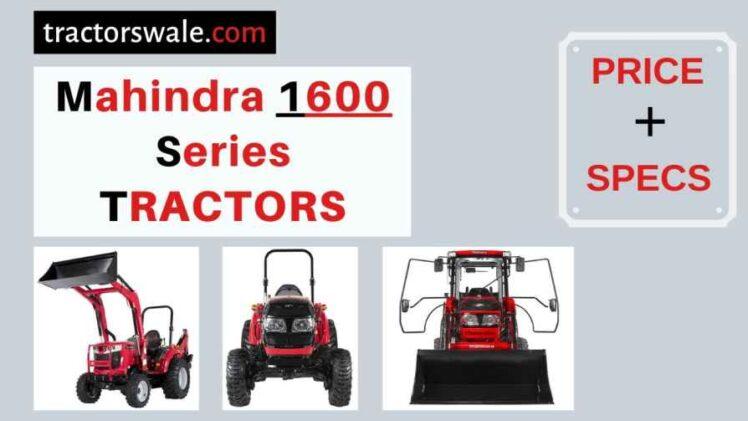 Mahindra 1600 Series Tractors Price, Specs, 【Offers 2020】