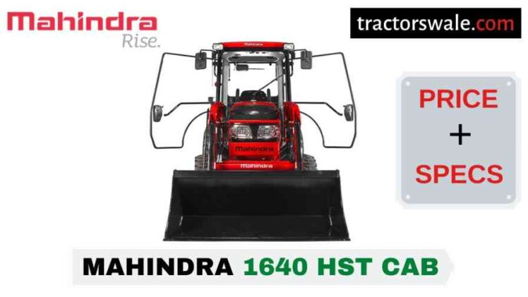 Mahindra 1640 HST CAB Tractor Price, Specs, Mileage | 2020