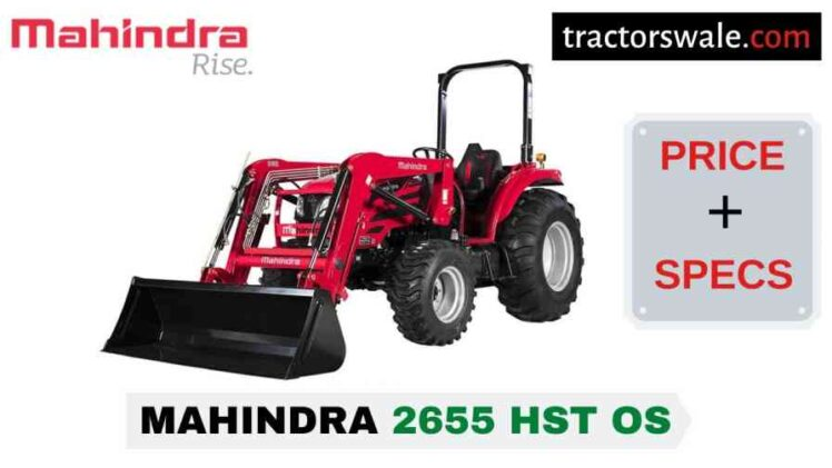 Mahindra 2655 HST OS Tractor Price, Specs, Mileage | 2020