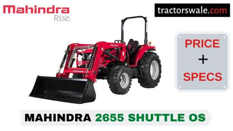 Mahindra 2655 Shuttle OS Tractor Price, Specs, Mileage | 2020